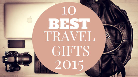 Best Travel Gifts 2015