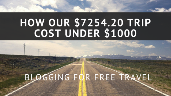 How our $7,254.20 trip cost under $1,000 - blogging for free travel (podcast)