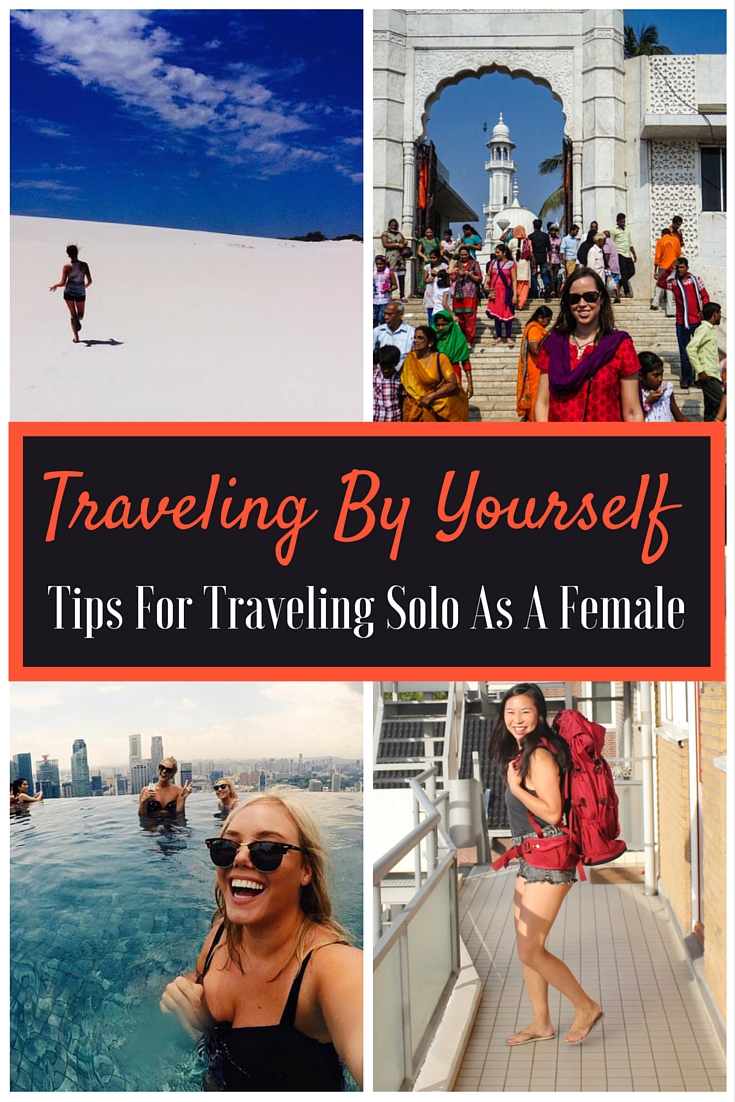 Traveling by yourself: Tips for traveling solo as a female