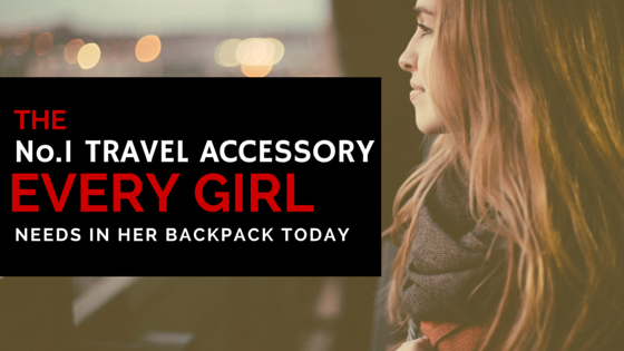 The number one travel accessory every girl needs in her backpack today