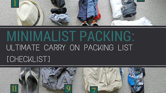 a9cffb644 Minimalist Packing  Ultimate Carry on packing list (Checklist)