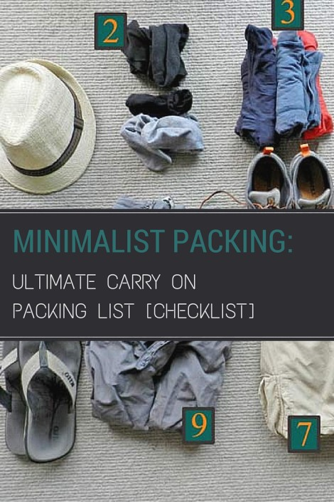 Minimalist Packing- Ultimate Carry on packing list. Minimalist Packing: Ultimate Carry on packing list (Checklist) The hardest thing with minimalist packing is not choosing what to take, it's deciding what to leave behind. In this article we've cut it down the to the absolute minimum.