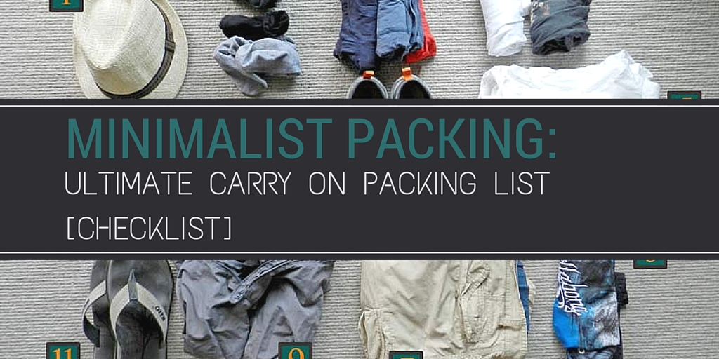228d4d155056 Minimalist Packing  Ultimate Carry on packing list (Checklist)